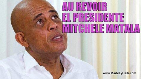 Haiti - Un Dernier Message au President Michel Martelly...